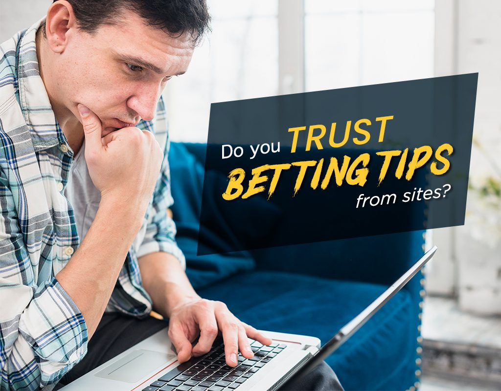 Do you trust betting tips from sites?