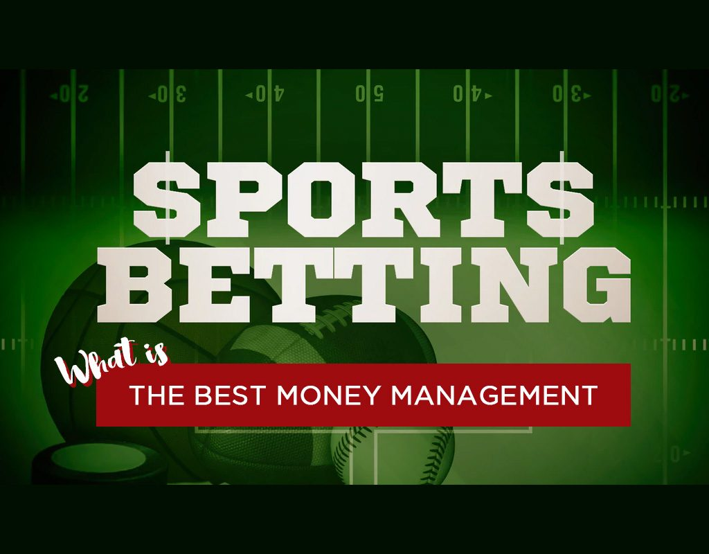 What is the best money management strategy for sports betting?